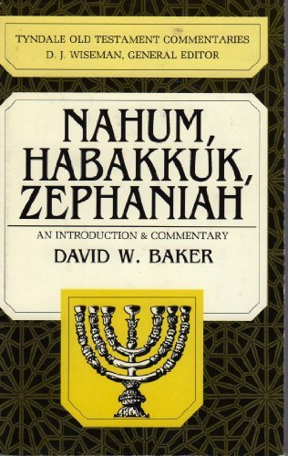 9780830814275: Nahum, Habakkuk and Zephaniah: An Introduction and Commentary (Tyndale Old Testament Commentaries)