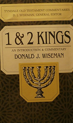 1 And 2 Kings: An Introduction and Commentary (Tyndale Old Testament Commentaries): D. J. Wiseman