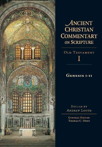 9780830814718: Genesis 1-11 (Ancient Christian Commentary on Scripture: Old Testament, Volume I)