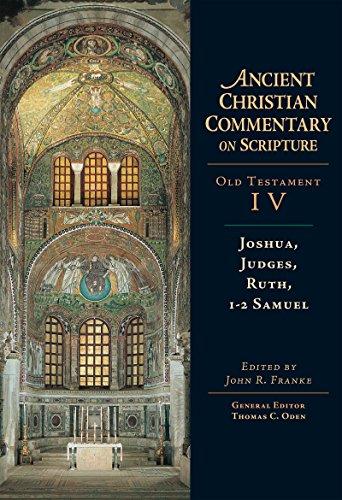 Joshua, Judges, Ruth, 1-2 Samuel (Ancient Christian Commentary on Scripture): John R. Franke, ...