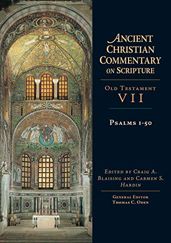 Psalms 1-50 (Ancient Christian Commentary on Scripture, Old Testament Volume VII): CRAIG BLAISING, ...