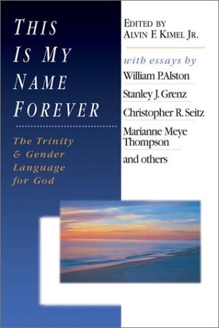9780830815067: This is My Name Forever: The Trinity & Gender Language for God