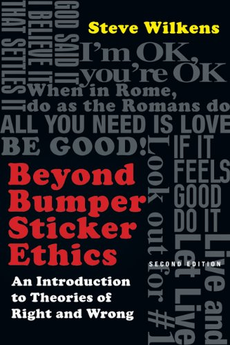 Beyond Bumper Sticker Ethics: An Introduction to: Wilkens, Steve