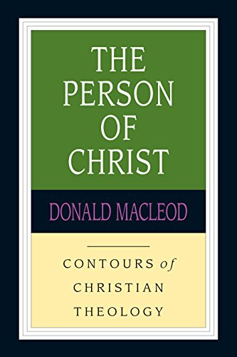 The Person of Christ (Contours of Christian: Donald Macleod
