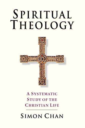 9780830815425: Spiritual Theology: A Systematic Study of the Christian Life