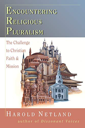 9780830815524: Encountering Religious Pluralism: The Challenge to Christian Faith & Mission