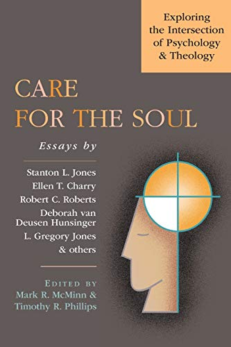 9780830815531: Care for the Soul: Exploring the Intersection of Psychology & Theology
