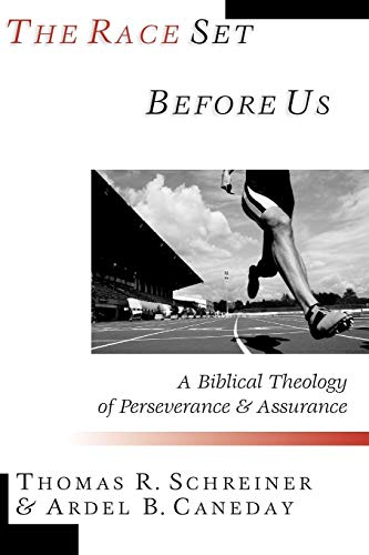 9780830815555: The Race Set Before Us: A Biblical Theology of Perseverance & Assurance