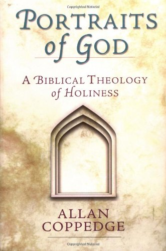 Portraits of God: A Biblical Theology of Holiness