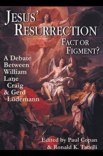 9780830815692: Jesus' Resurrection: Fact or Figment?: A Debate Between William Lane Craig & Gerd Ludemann: Fact or Figment? - A Debate Between William Lane Craig and Gerd Ludemann