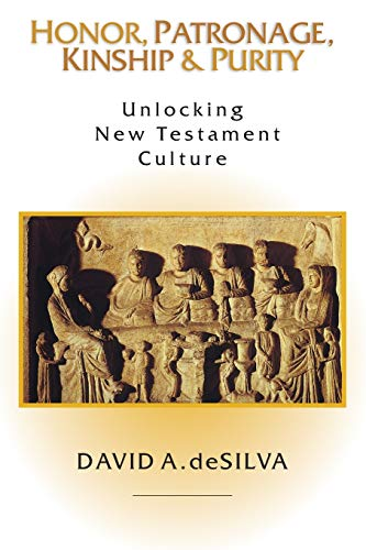 9780830815722: Honor, Patronage, Kinship and Purity: Unlocking New Testament Culture
