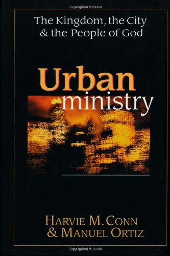 9780830815739: Urban Ministry: The Kingdom, the City & the People of God
