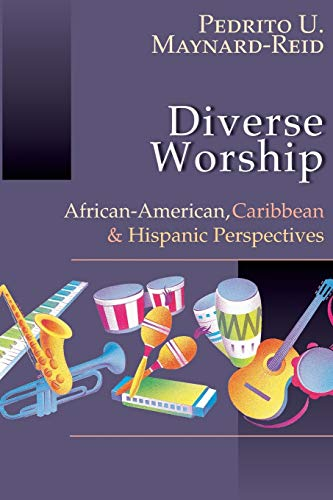9780830815791: Diverse Worship: African-American, Caribbean and Hispanic Perspectives