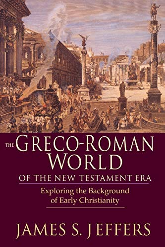 9780830815890: The Greco-Roman World of the New Testament Era: Exploring the Background of Early Christianity