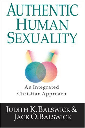 9780830815951: Authentic Human Sexuality: An Integrated Christian Approach