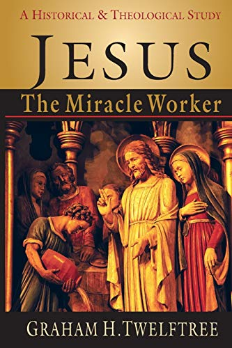 9780830815968: Jesus the Miracle Worker: A Historical and Theological Study