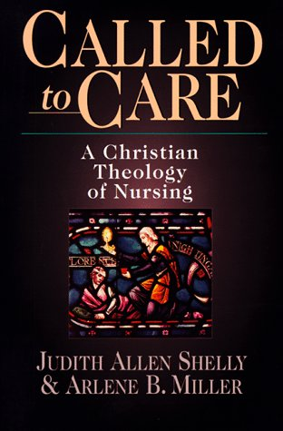 9780830815982: Called to Care: A Christian Theology of Nursing