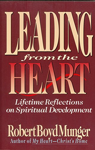 Leading from the Heart: Lifetime Reflections on Spiritual Development: Munger, Robert Boyd; Larson,...