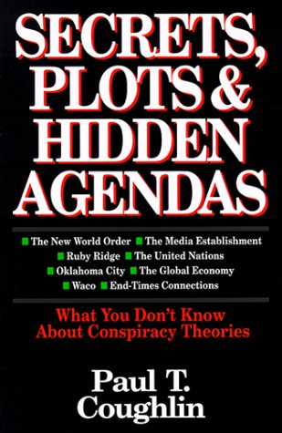 9780830816248: Secrets, Plots & Hidden Agendas: What You Don't Know About Conspiracy Theories