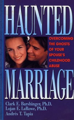 9780830816460: Haunted Marriage: Overcoming the Ghosts of Your Spouse's Childhood Abuse