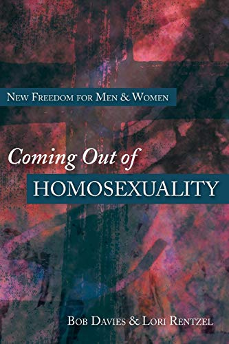 9780830816538: Coming Out of Homosexuality: New Freedom for Men and Women