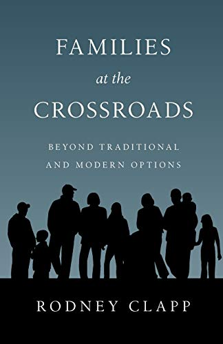 9780830816552: Families at the Crossroads: Beyond Tradition & Modern Options