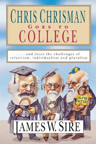Chris Chrisman Goes to College: And Faces: James W. Sire