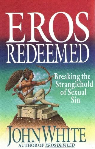 9780830816590: Eros Redeemed: Breaking the Stranglehold of Sexual Sin