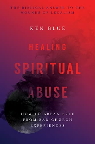 9780830816606: Healing Spiritual Abuse: How to Break Free from Bad Church Experience