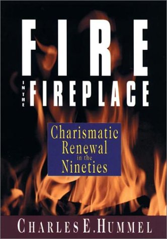 9780830816637: Fire in the Fireplace: Charismatic Renewal in the Nineties