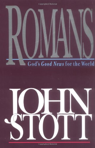 Romans: God's Good News for the World: John R. W.