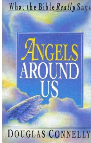 9780830816958: Angels Around Us: What the Bible Really Says