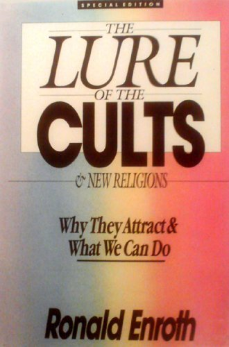 9780830817085: The Lure of the Cults and New Religion: Why They Attract and That We Can Do