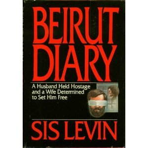 Beirut Diary; A Husband Held Hostage and a Wife Determined to Set Him Free
