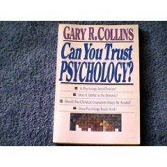 Can you trust psychology?: Exposing the facts & the fictions: Gary R Collins