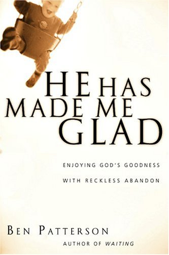9780830817436: He Has Made Me Glad: Enjoying God's Goodness with Reckless Abandon (Saltshaker Books)