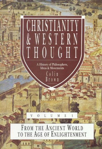 9780830817528: Christianity & Western Thought, Volume 1: From the Ancient World to the Age of Enlightenment