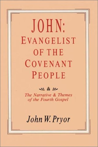 9780830817627: John: Evangelist of the Covenant People : The Narrative & Themes of the Fourth Gospel