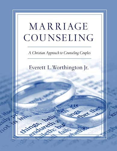 Marriage Counseling: A Christian Approach to Counseling Couples (Paperback): Everett L. Jr. ...