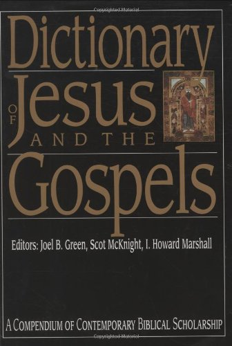 9780830817771: Dictionary of Jesus and the Gospels