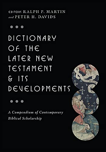 9780830817795: Dictionary of the Later New Testament & Its Developments (The IVP Bible Dictionary Series)