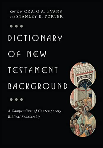 9780830817801: Dictionary of New Testament Background: A Compendium of Contemporary Biblical Scholarship (IVP Bible Dictionary)