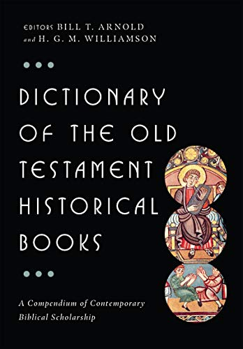 9780830817825: Dictionary of the Old Testament: Historical Books (The Ivp Bible Dictionary Series)