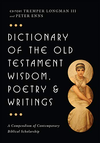 9780830817832: Dictionary of the Old Testament: Wisdom, Poetry & Writings (The IVP Bible Dictionary Series)