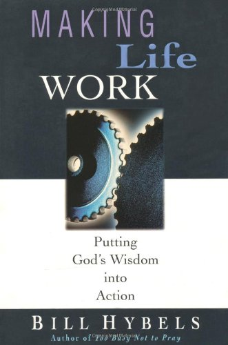 9780830817887: Making Life Work: Putting God's Wisdom into Action