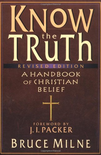 9780830817931: Know the Truth: A Handbook of Christian Belief