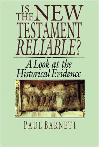 9780830818341: Is the New Testament Reliable?: A Look at the Historical Evidence