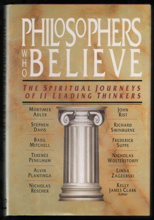 9780830818518: Philosophers Who Believe: The Spiritual Journeys of 11 Leading Thinkers