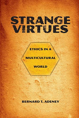 9780830818556: Strange Virtues: Ethics in a Multicultural World