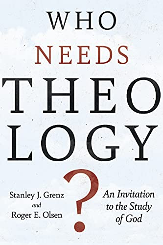 9780830818785: Who Needs Theology?: An Invitation to the Study of God